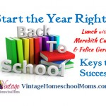 Vintage HS Moms – Start the Year Right – Keys to Homeschool Success