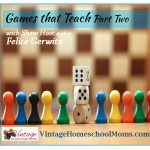 Vintage HS Moms – Games That Teach Part Two
