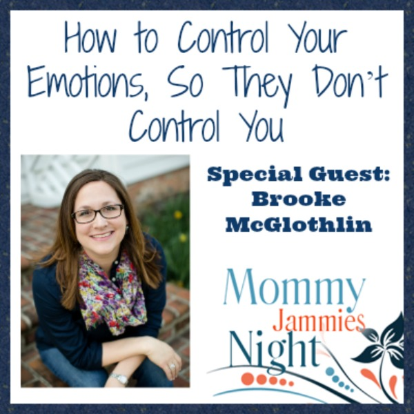 Join LaToya and her guest Brooke McGlothlin May 8th at 9pm EST. Brooke will be talking about How to Control Your Emotions, So They Don't Control You! | MommyJammiesNight.com