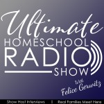 Ultimate Homeschool Radio Show Episode #1