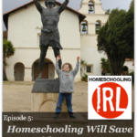 HomeschoolingIRL Episode 5: Homeschooling Will Save Your Kids, Part Two