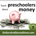 Teach preschoolers about money: Dollars and Sense Show # 7