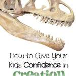 How to Give Your Kids Confidence in Creation