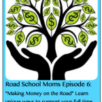 Roadschool Moms; Making Money on the Road