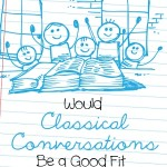 Would Classical Conversations Be a Good Fit for Your Family?