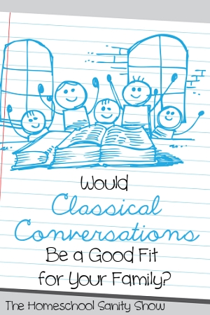 Would classical conversations be a good fit for your homeschooling family?