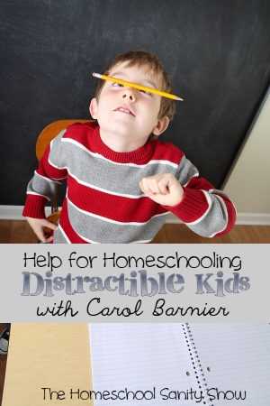 Help for Homeschooling Distractible Kids with Carol Barnier, podcast