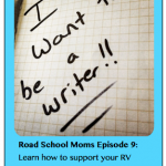 Roadschool Moms: Living the Writer's Life