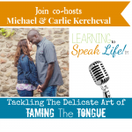 Learning to Speak Life™ Podcast – Episode 6: Speaking The Word Over Your Emotions