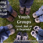MBFLP – Youth Groups – Good, Bad, or Depends?