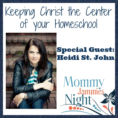 """Keeping Christ the Center of your Homeschool"" with Heidi St. John"