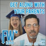 FW Radio – Get Along With Your Parents