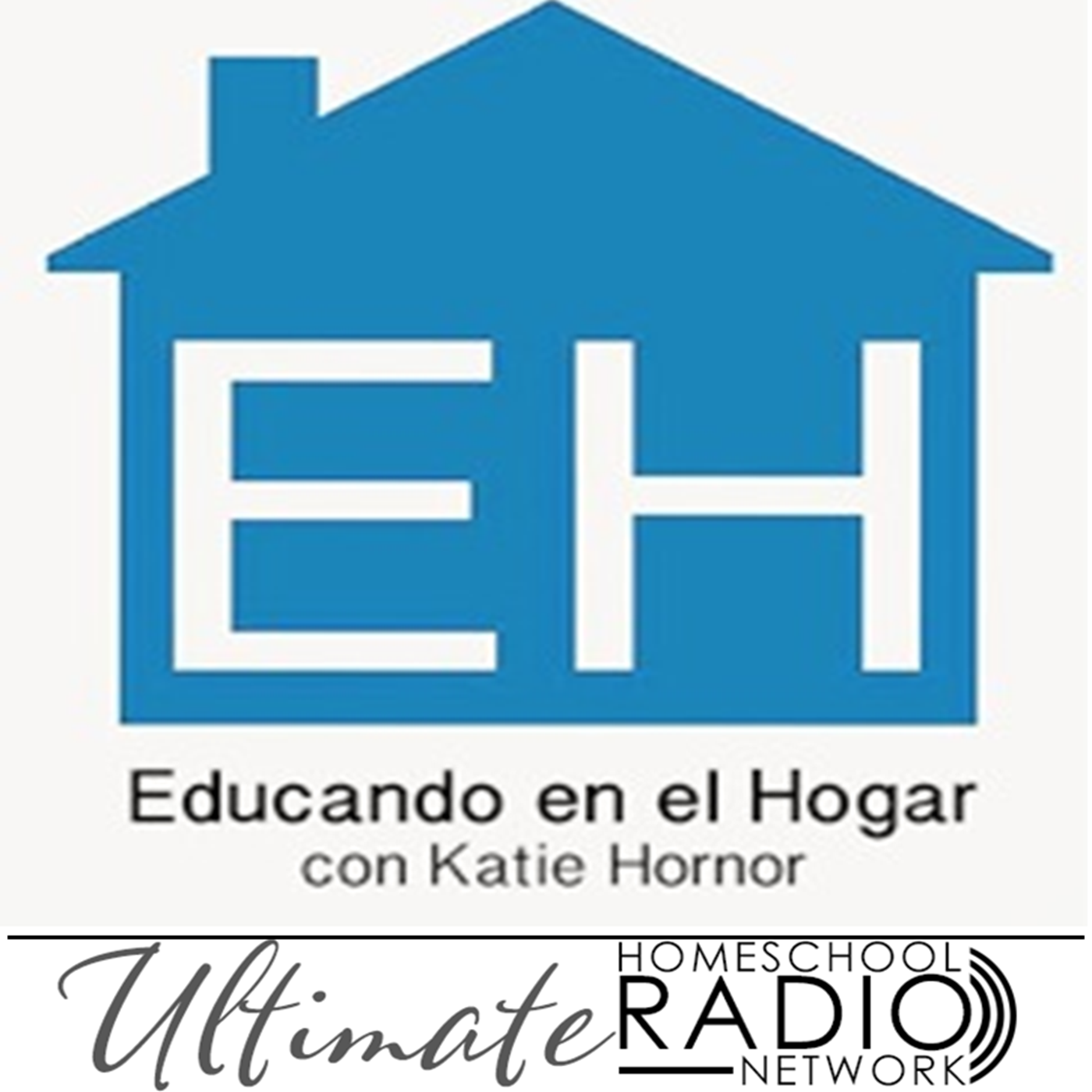 Educando en el Hogar – Ultimate Homeschool Radio Network