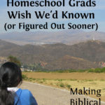 MBFLP – What Homeschool Grads Wish We Knew (Or Had Discovered Sooner)