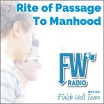 FW Radio – Sword Ceremony: Rite of Passage to Manhood