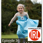 How Do I Make Homeschooling Fun? – HIRL Episode 36