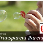 Transparent Parenting – HIRL Episode 47