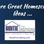 More Great Ideas for Your Homeschool