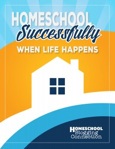 Homeschool Successfully when life happens.