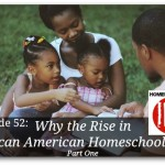 Why The Rise In African American Homeschooling, Part 1 – HIRL Episode 52