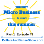 Start a Business This Summer Part 1 Episode 43