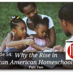 Why The Rise In African American Homeschooling, Part 2 – HIRL Episode 54