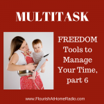 Multitasking – FREEDOM Tools part 6 – FAH episode 19