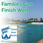 FW Radio – Families Can Finish Well