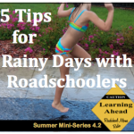 5 Things To Do on Rainy Days with Roadschoolers