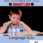 Help for When Your Child Doesn't Like Language Arts
