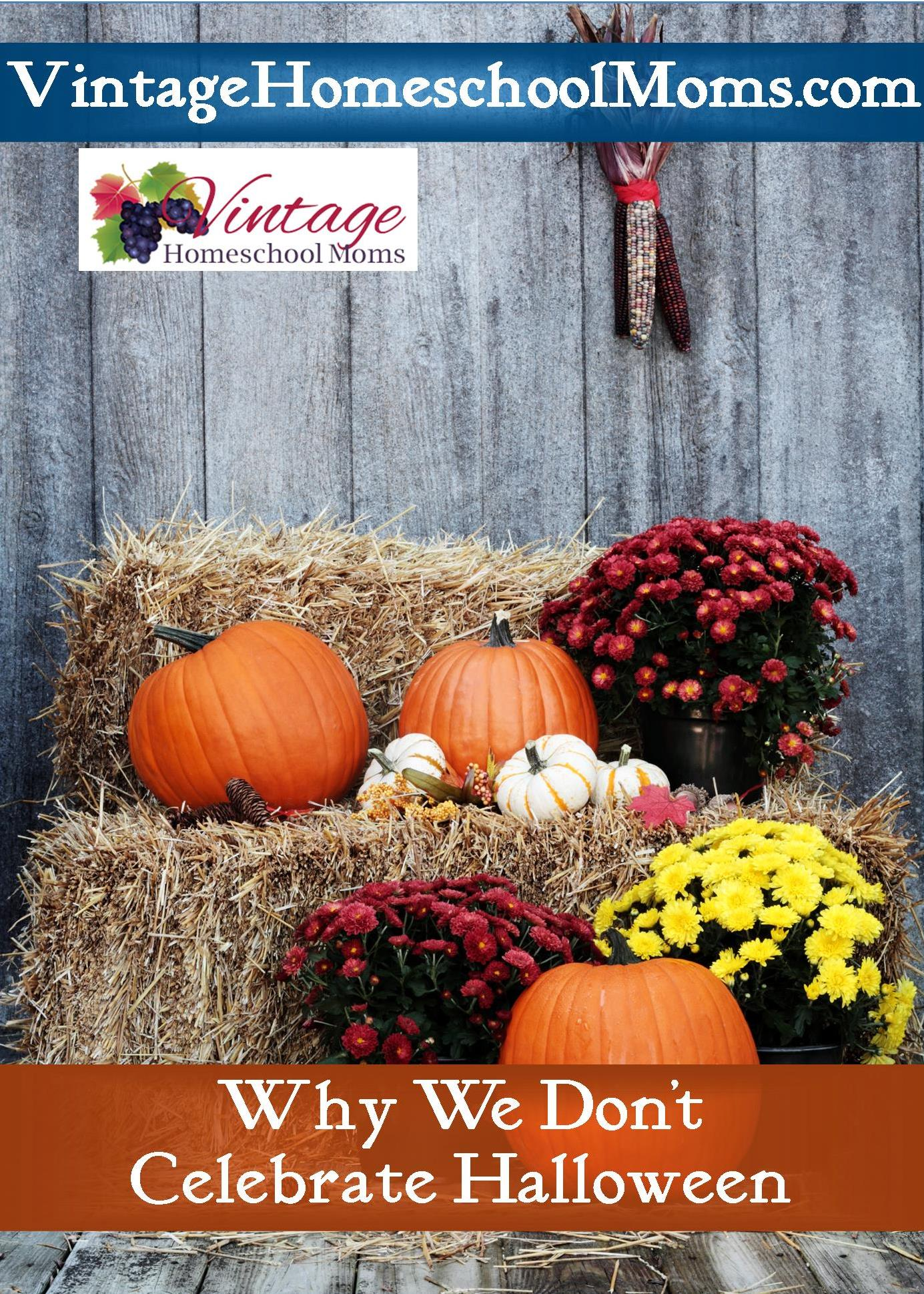 Why i don 39 t celebrate halloween ultimate homeschool for Why do we celebrate halloween in america