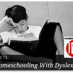 Homeschooling With Dyslexia – HIRL Episode 71