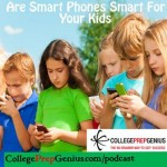 Are Smart Phones Good For Your Kids