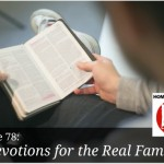 Devotions For The Real Family – HIRL Episode 78