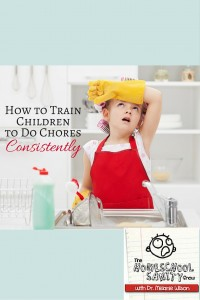 How to Train Children to Do Chores Consistently: The Homeschool Sanity Show Podcast