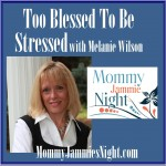Too Blessed To Be Stressed with Melanie Wilson