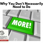 Why You May Not Need to Do More