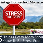 5 Things Every Mom Should Know To Be Stress Free!