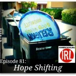 Hope Shifting – HIRL Episode 81