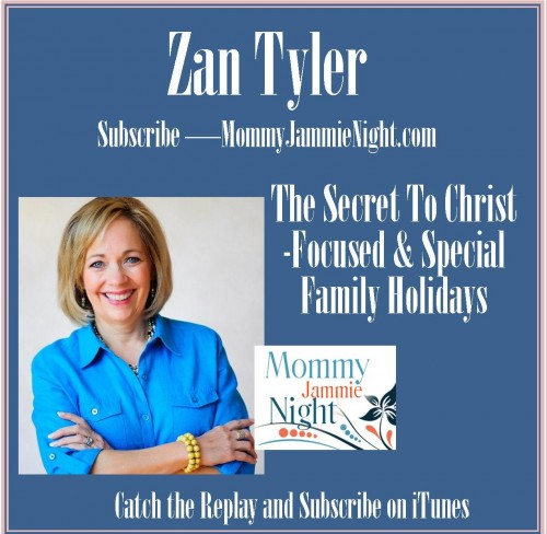 Zan Tyler - The Secret to Christ-Focused Holiday