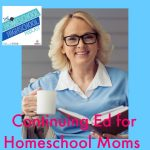 HSHSP Ep 29: Continuing Ed for Homeschool Moms