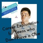 HSHSP Ep 51 Career Exploration for Teens Who Don't Have a Clue