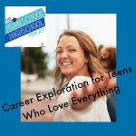 HSHSP Ep 52 Career Exploration for Teens who Love Everything