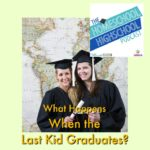 300 HSHSP Ep 70 What Happens When the Last Kid Graduates?