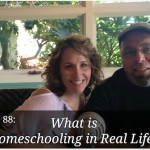 What Is Homeschooling In Real Life? – HIRL Episode 88