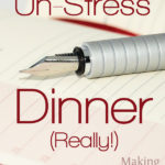 MBFLP 114 – Three Days to Un-Stress Dinner