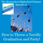 The Homeschool Highschool Podcast Ep10: Graduation How-to's