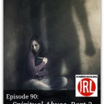 Spiritual Abuse, Part 2 – HIRL Episode 90