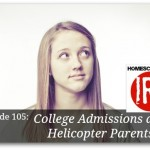 College Admissions and the Helicopter Parent – HIRL Episode 105