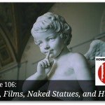 Art, Films, Naked Statues and Hitler – HIRL Episode 106